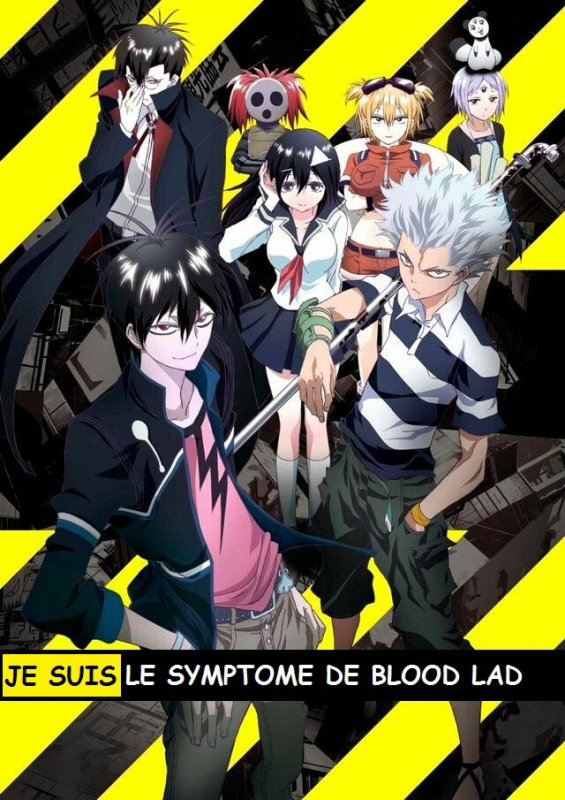 JE SUIS LE SYMPTOME DE BLOOD LAD