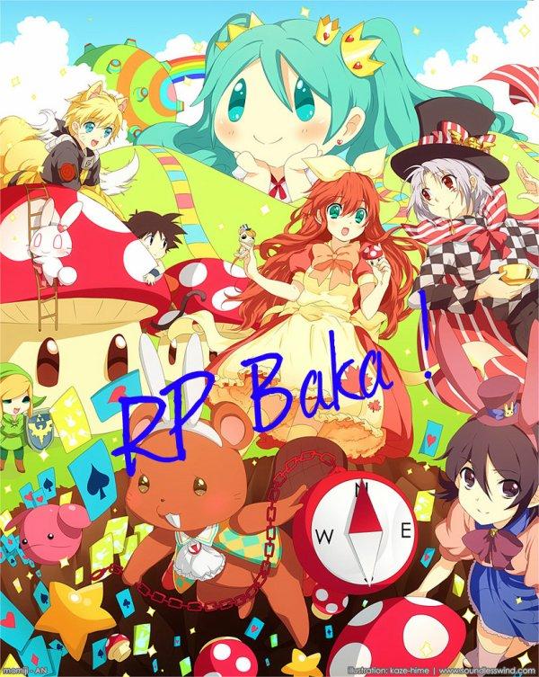 RP Baka ! (Inscription illimitée de RP imaginatives)