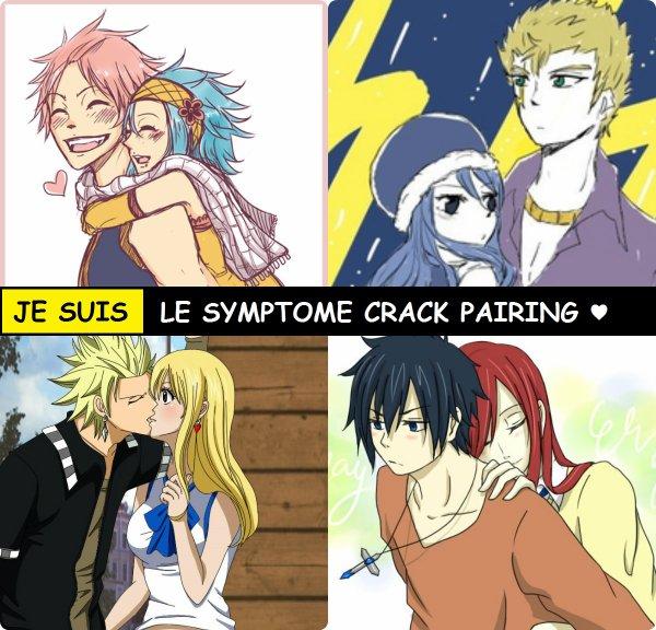 JE SUIS LE SYMPTOME CRACK PAIRING ♥