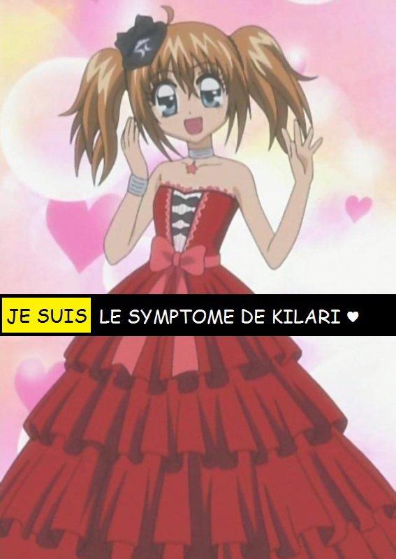 JE SUIS LE SYMPTOME DE KILARI ♥