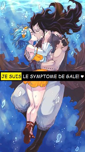 JE SUIS LE SYMPTOME DE GALE ♥