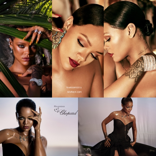 - 2017 : Rihanna Loves Chopard Collection ! -