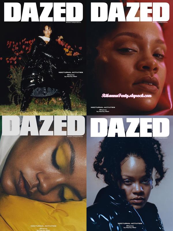 - • Rihanna pose pour le photographe Harley Weir en couverture du magazine « Dazed Hiver » Novembre 2017 ! -