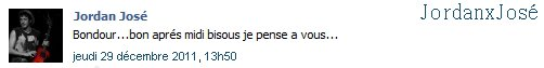 Message de Jordan sur son Facebook  (jeudi 29/12 2011 à 13h50)