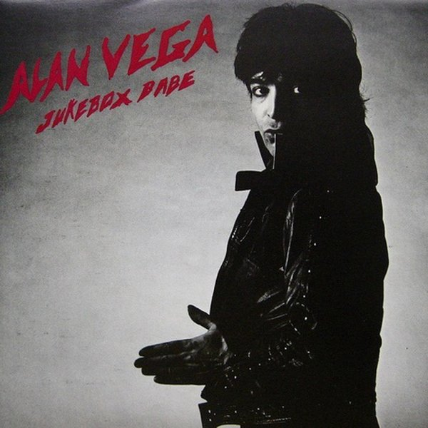 "1981 - ALAN VEGA - ""JUKEBOX BABE"""