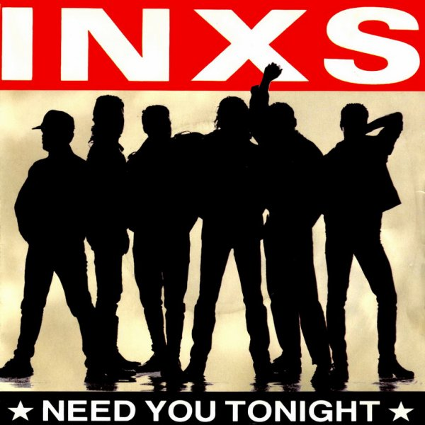 "1987 - INXS - ""NEED YOU TONIGHT"""