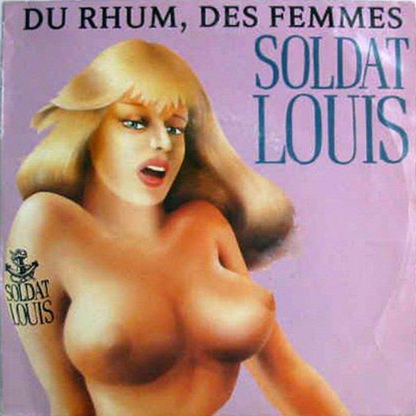 1988 - SOLDAT LOUIS - ''DU RHUM DES FEMMES''