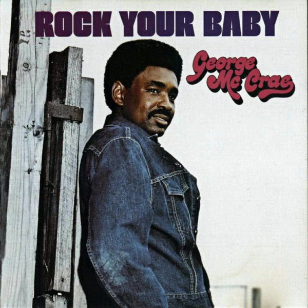 1974 - GEORGE MC CRAE - ''ROCK YOUR BABY''