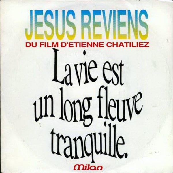 1988 - PATRICK BOUCHITEY - ''JÉSUS REVIENS'' - (LA VIE EST UN LONG FLEUVE TRANQUILLE)