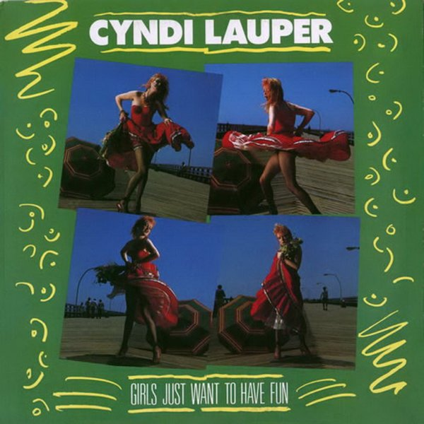 1983 - CYNDI LAUPER - ''GIRLS JUST WANT TO HAVE FUN''