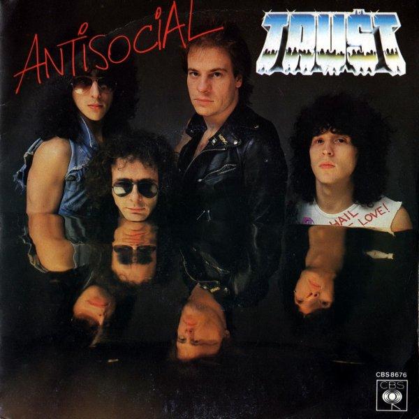 1980 - TRUST - ''ANTISOCIAL''