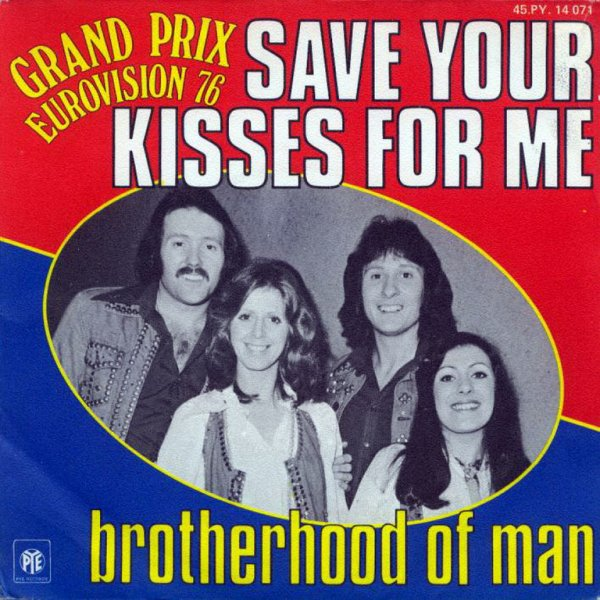 1976 - BROTHERHOOD OF MAN - ''SAVE YOUR KISSES FOR ME''