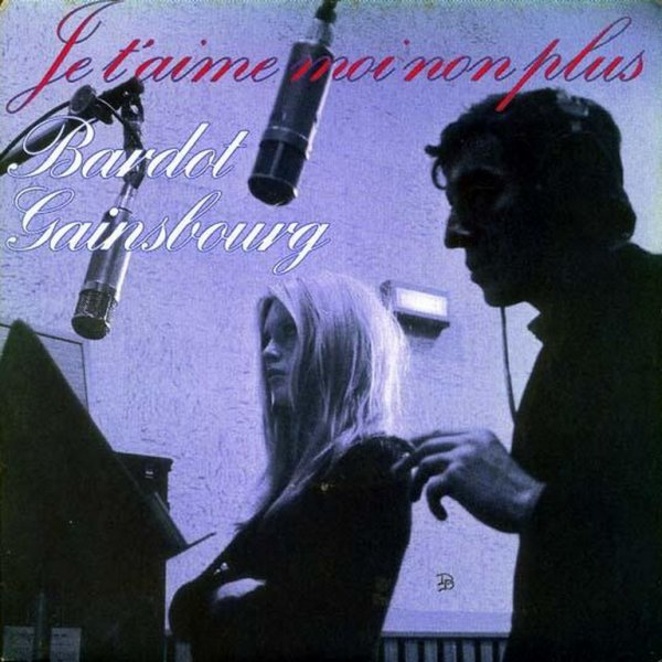 1967 - BRIGITTE BARDOT & SERGE GAINSBOURG - ''JE T'AIME... MOI NON PLUS''