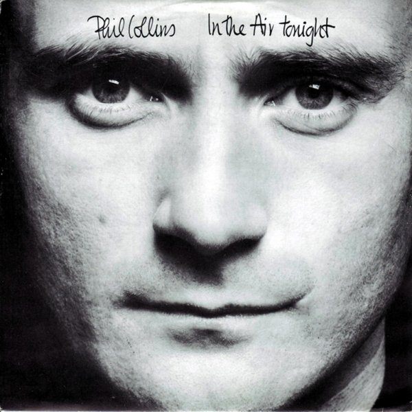 1981 - PHIL COLLINS - ''IN THE AIR TONIGHT''