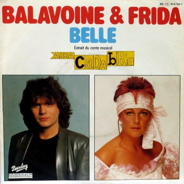 1983 - BALAVOINE ET FRIDA - ''BELLE'' - (ABBACADABRA)