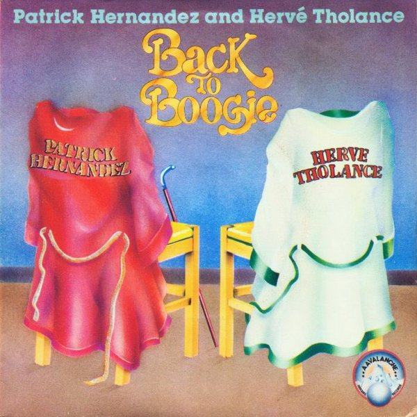 1979 - PATRICK HERNANDEZ AND HERVÉ THOLANCE - ''BACK TO BOOGIE''