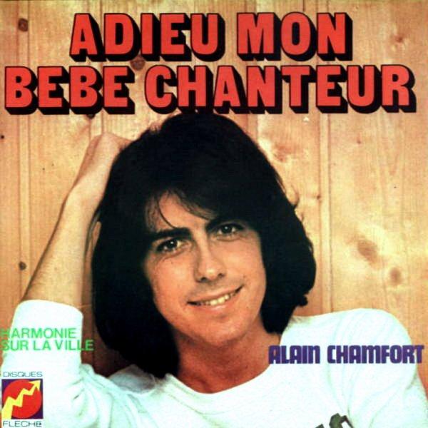 1974 - ALAIN CHAMFORT - ''ADIEU MON BÉBÉ CHANTEUR''