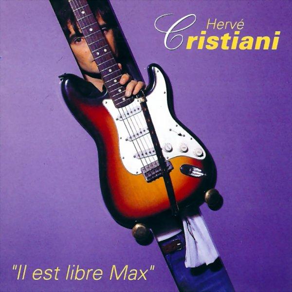 1981 - HERVÉ CRISTIANI - ''IL EST LIBRE MAX''