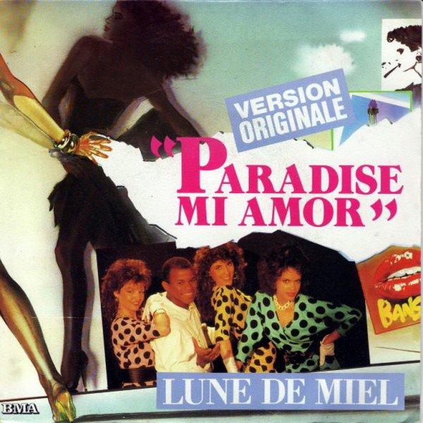 1984 - LUNE DE MIEL - ''PARADISE MI AMOR''