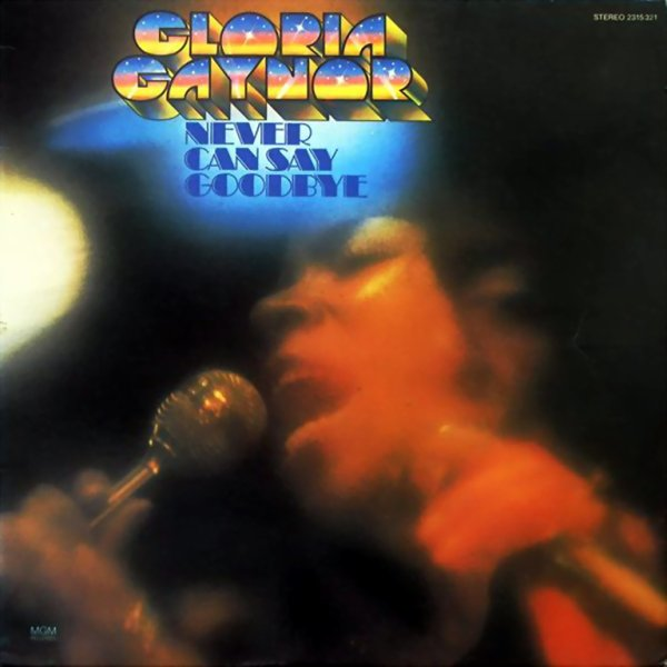 1974 - GLORIA GAYNOR - ''NEVER CAN SAY GOODBYE''