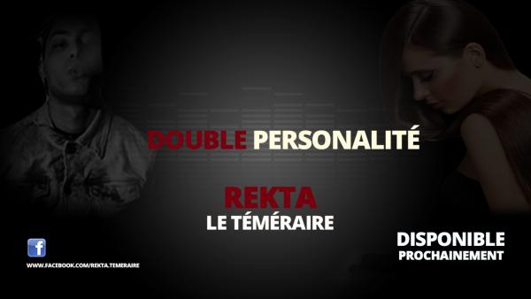 Double Personnalité - REKTA LE TÉMÉRAIRE