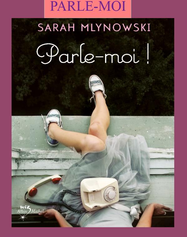 Parle-moi ! Sarah Mlynowski