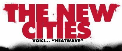 Heatwave / The new cities