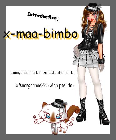 x-Maa-bimbo-x                 :                  Le jeu, Le blog: En général.