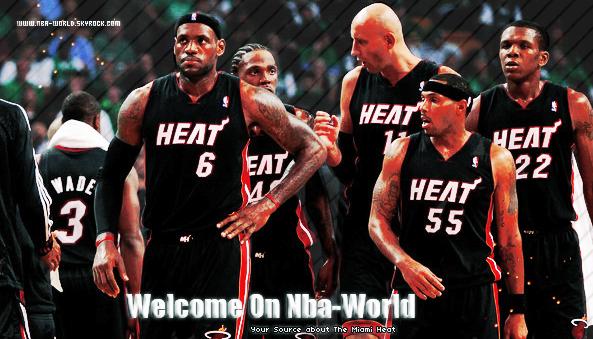 N B A - W O R L D . S K Y R O C K . C O M   Votre meilleur Source sur Les Miami Heat