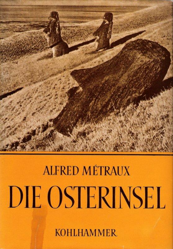 Alfred Métraux - Die Osterinsel (1957)