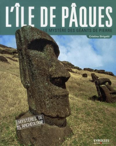 """""""L'Ile de Pâques - Le mystère des géants de pierre"""" de Cristina Sirigatti - 02/09/2010"""