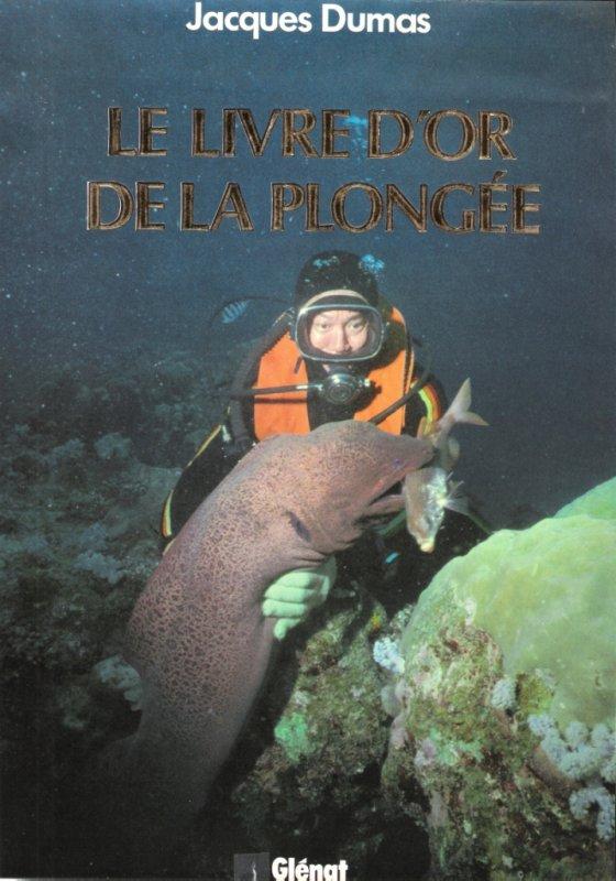"""""""Le livre d'or de la plongée"""" de Jacques Dumas (11/1983) aux éditions Glénat (1/2)"""