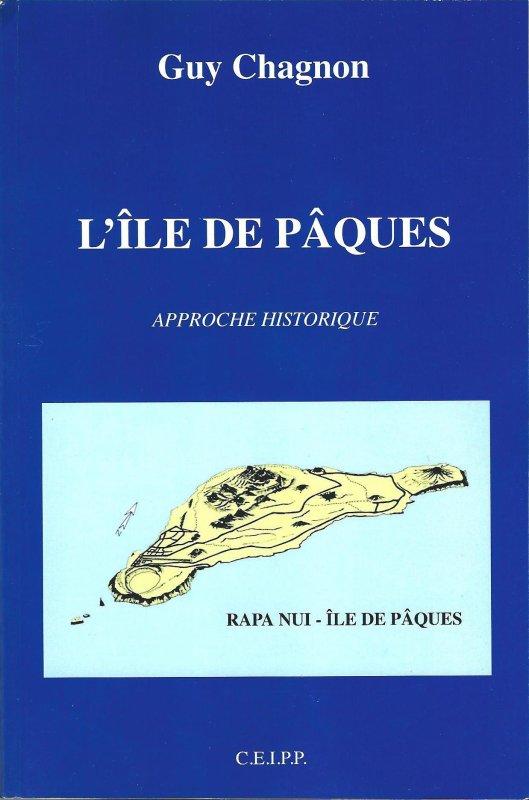 """Livre de Guy Chagnon """"L'île de Pâques - approche historique"""" (01/2011) - 1"""