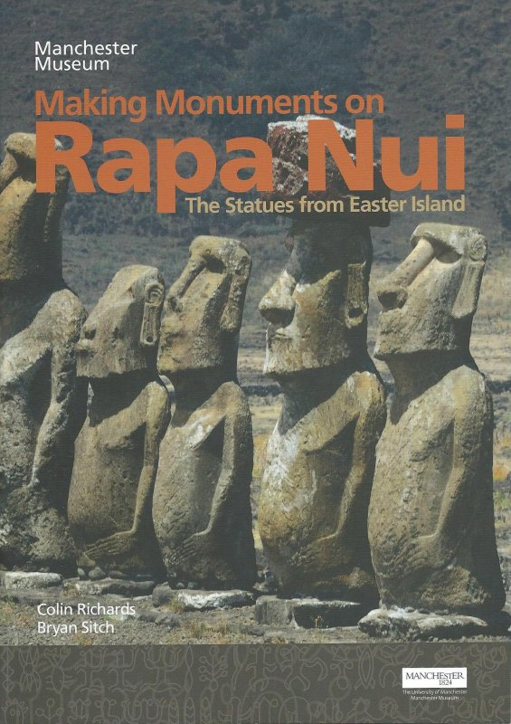 "Catalogue de l'expo de Manchester: ""Making Monuments on Rapa Nui"" (2015)"
