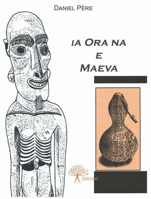 """Nouveau livre de Daniel Père: """"Ia ora na e maeva"""" (05/08/2015)"""