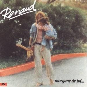 Renaud : Morgane de toi