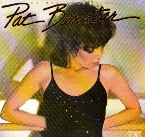 Pat Benatar : Crimes of passion