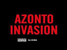 AZONTO INVASION /  AZONTO INVASION By Dj Evra (2013)