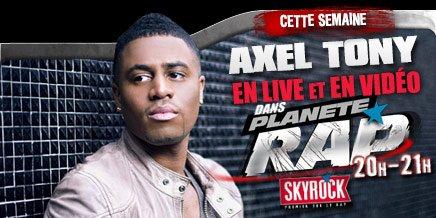 ALERTE: Toi aussi, passe en direct sur Skyrock avec Axel Tony !