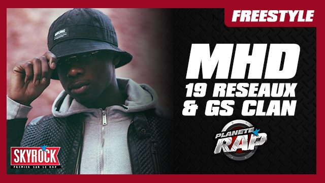 MHD, 19 Réseaux & GS Clan