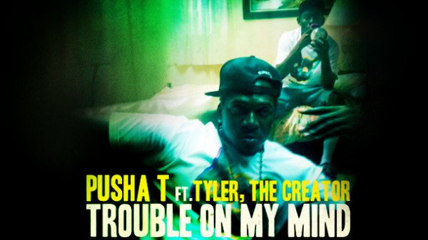 Pusha-T - Trouble On My Mind (Ft. Tyler, The Creator) (Prod. The Neptunes & Tyler, The Creator)