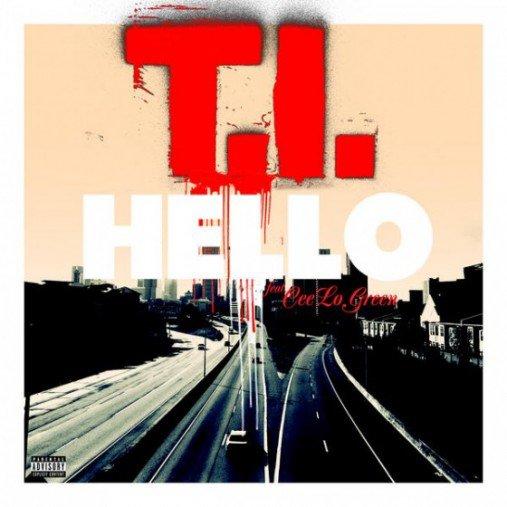 T.I. - Hello (Ft. Cee Lo Green) (Prod. The Neptunes)