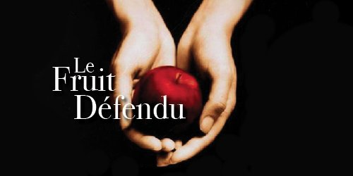 FRUIT DEFENDU