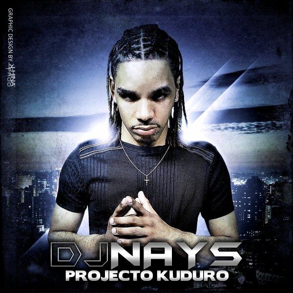 NEW Album - Dj Nays Projecto Kuduro - 2011