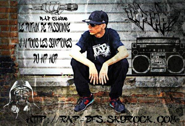 le putain de passionné j'ai tous les symptomes du hip hop