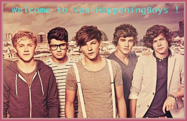 -Welcome To VasHappeningBoys ♥♥