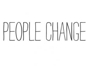 Les Gens Changent Et Souvent Ils Deviennent Les Personnes
