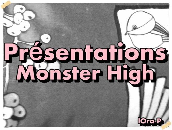 Présentations de mes Monster High #1