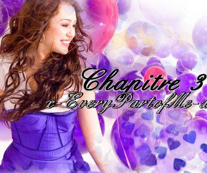 Chapitre 3 x-EveryPartofMe-x