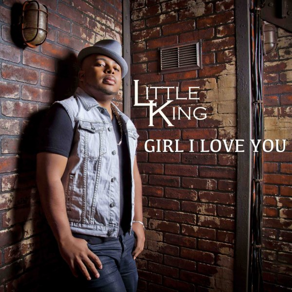 NOUVEAU SINGLE ** LITTLE KING ** GIRL I LOVE YOU **
